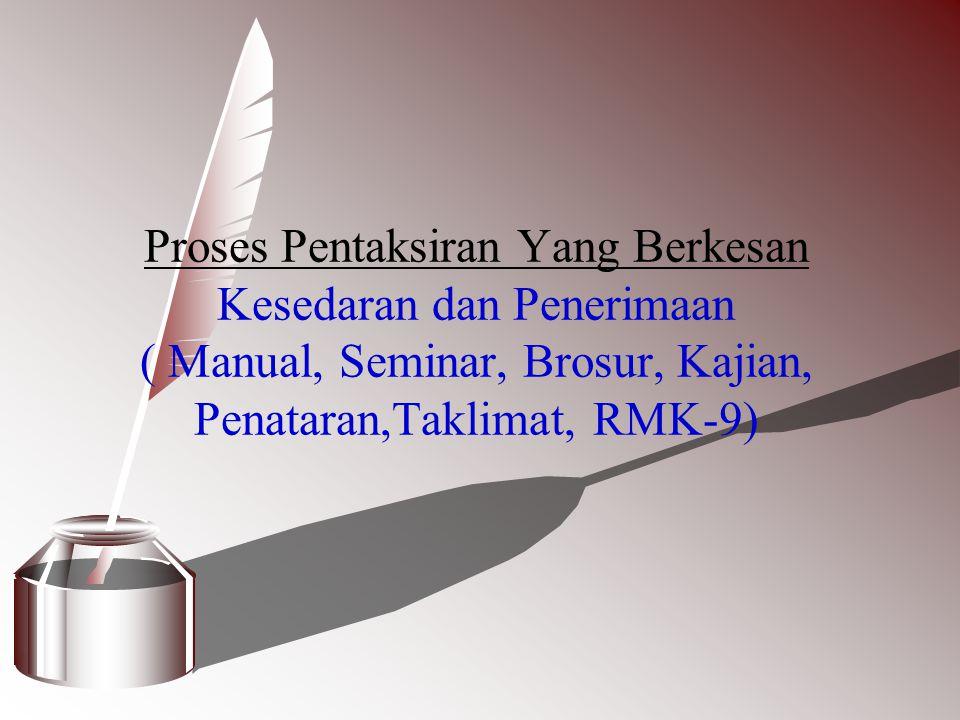 Proses Pentaksiran Yang Berkesan Kesedaran dan Penerimaan ( Manual, Seminar, Brosur, Kajian, Penataran,Taklimat, RMK-9)