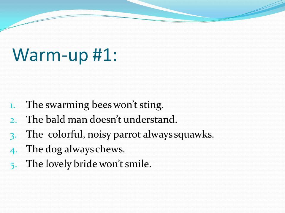Warm-up #1: The swarming bees won't sting.