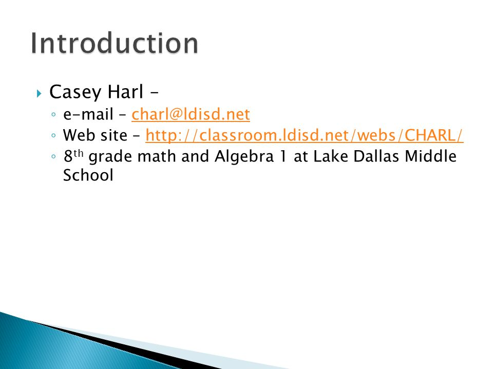 Introduction Casey Harl – e-mail – charl@ldisd.net