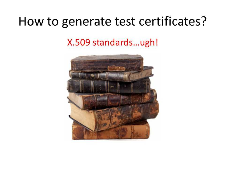How to generate test certificates