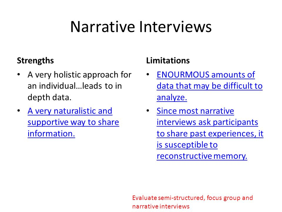 Narrative Interviews Strengths Limitations