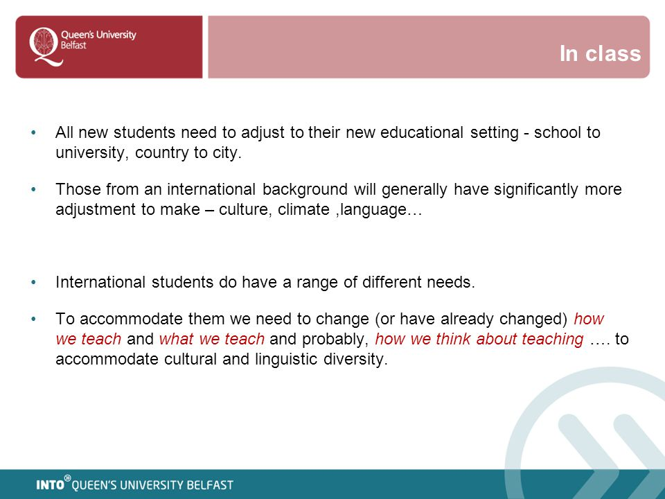In class All new students need to adjust to their new educational setting - school to university, country to city.
