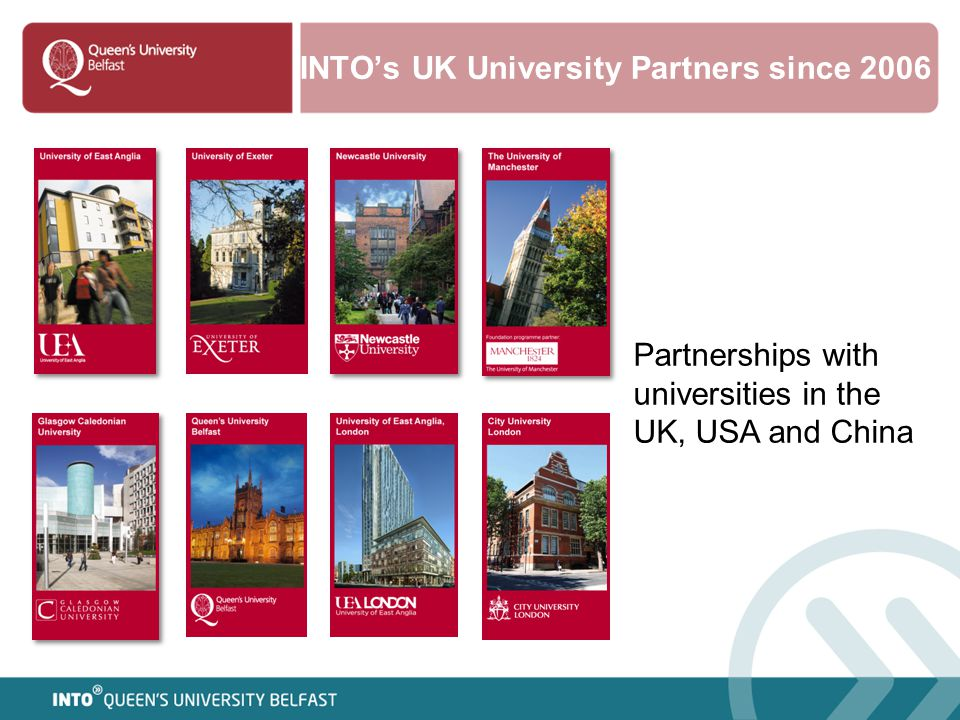 INTO's UK University Partners since 2006