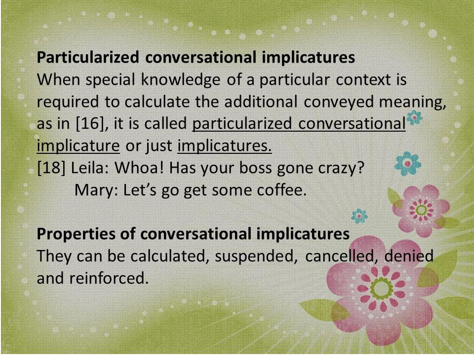 Particularized conversational implicatures