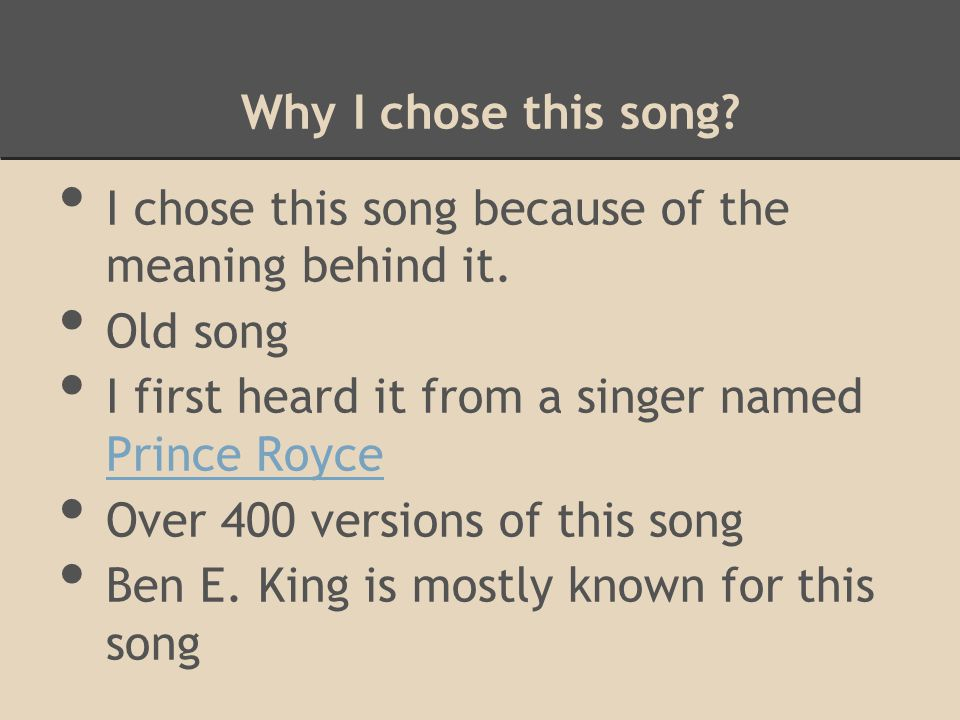 Why I chose this song I chose this song because of the meaning behind it. Old song. I first heard it from a singer named Prince Royce.