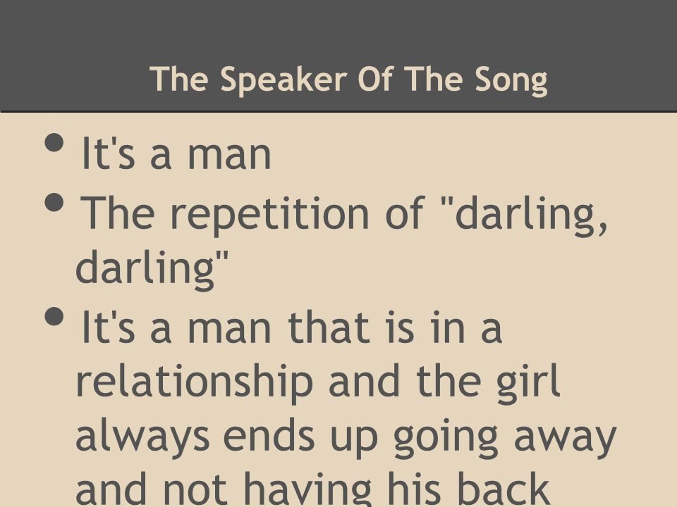 The repetition of darling, darling