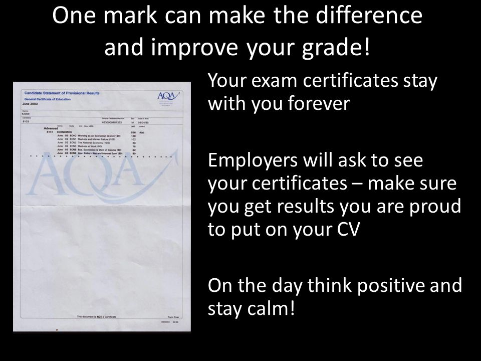 One mark can make the difference and improve your grade!