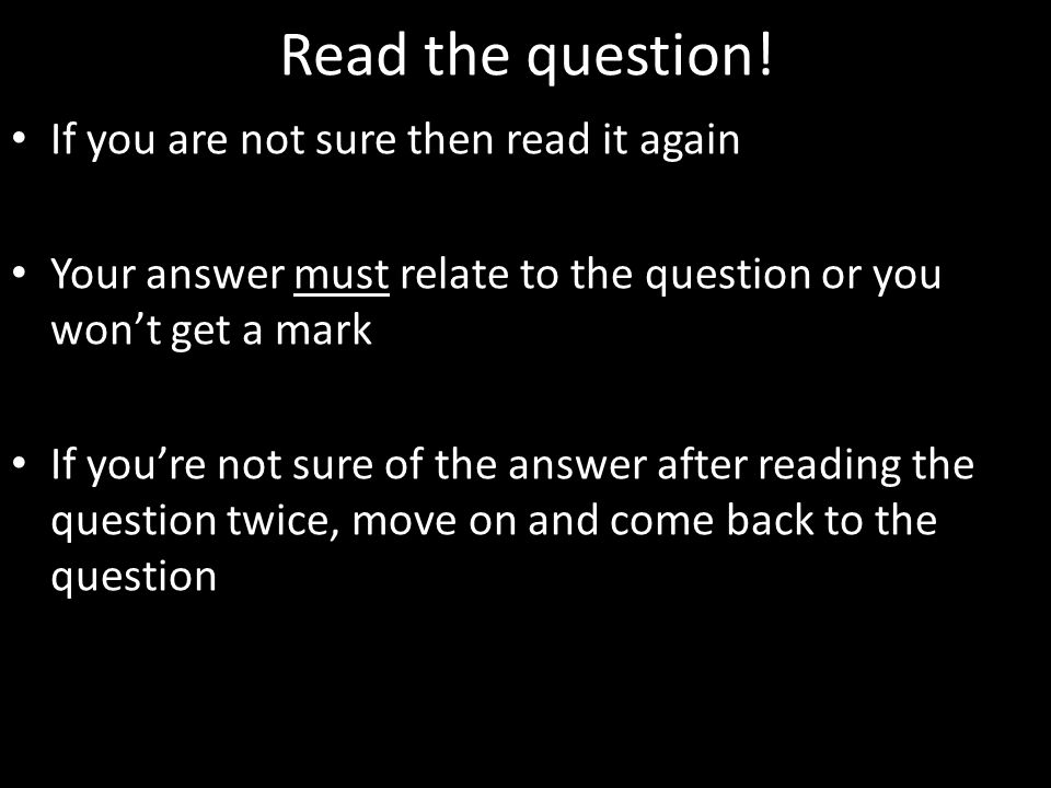 Read the question! If you are not sure then read it again