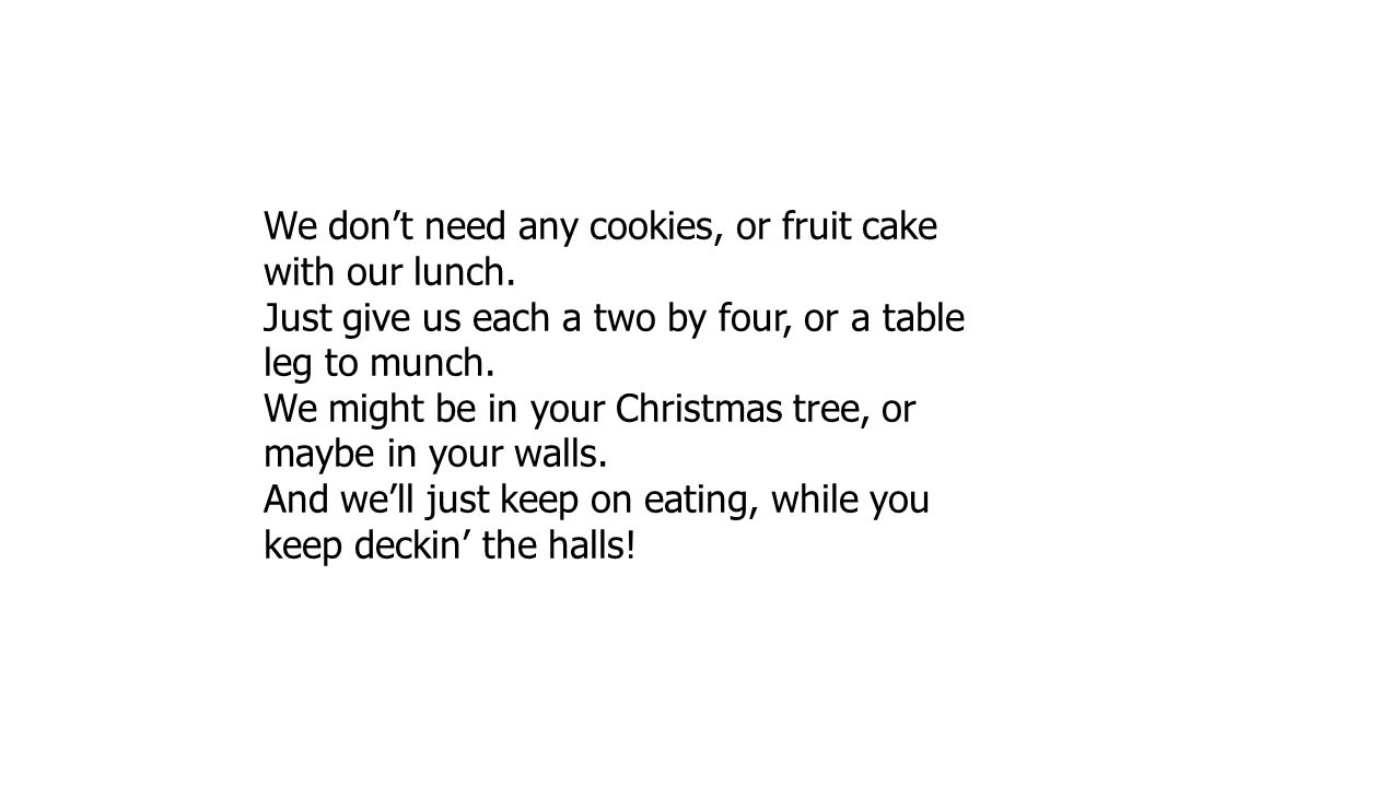 We don't need any cookies, or fruit cake with our lunch.