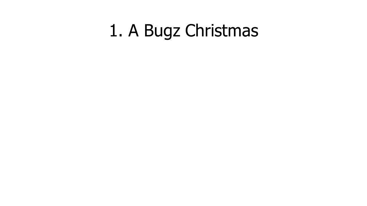 1. A Bugz Christmas