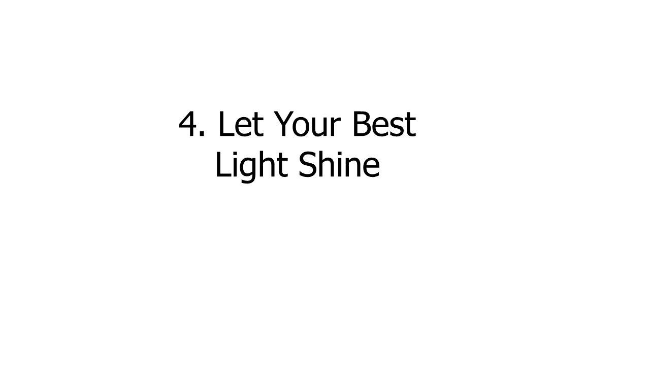 4. Let Your Best Light Shine