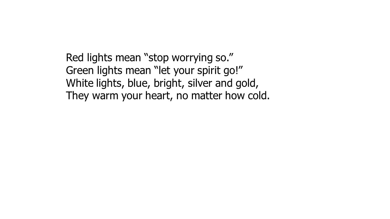 Red lights mean stop worrying so.