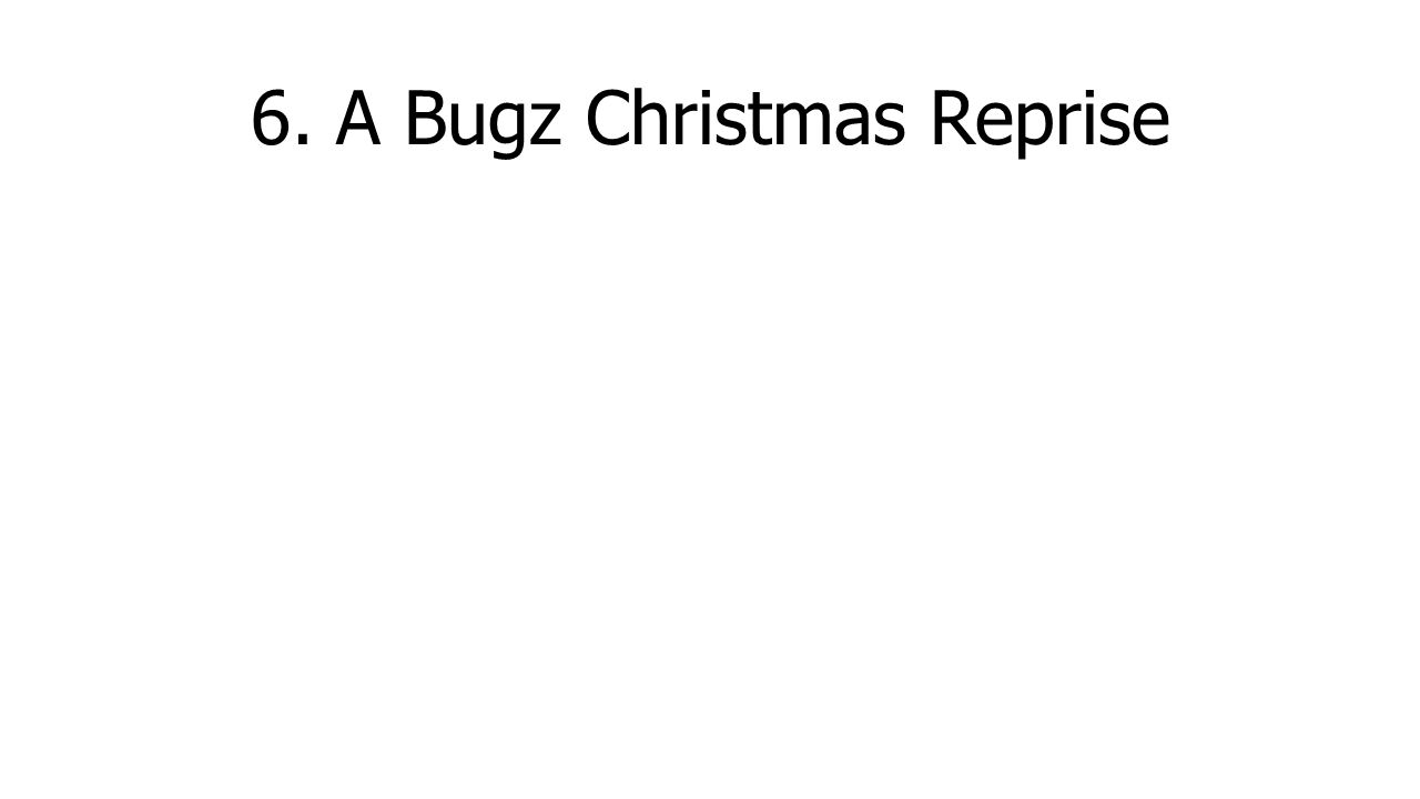 6. A Bugz Christmas Reprise