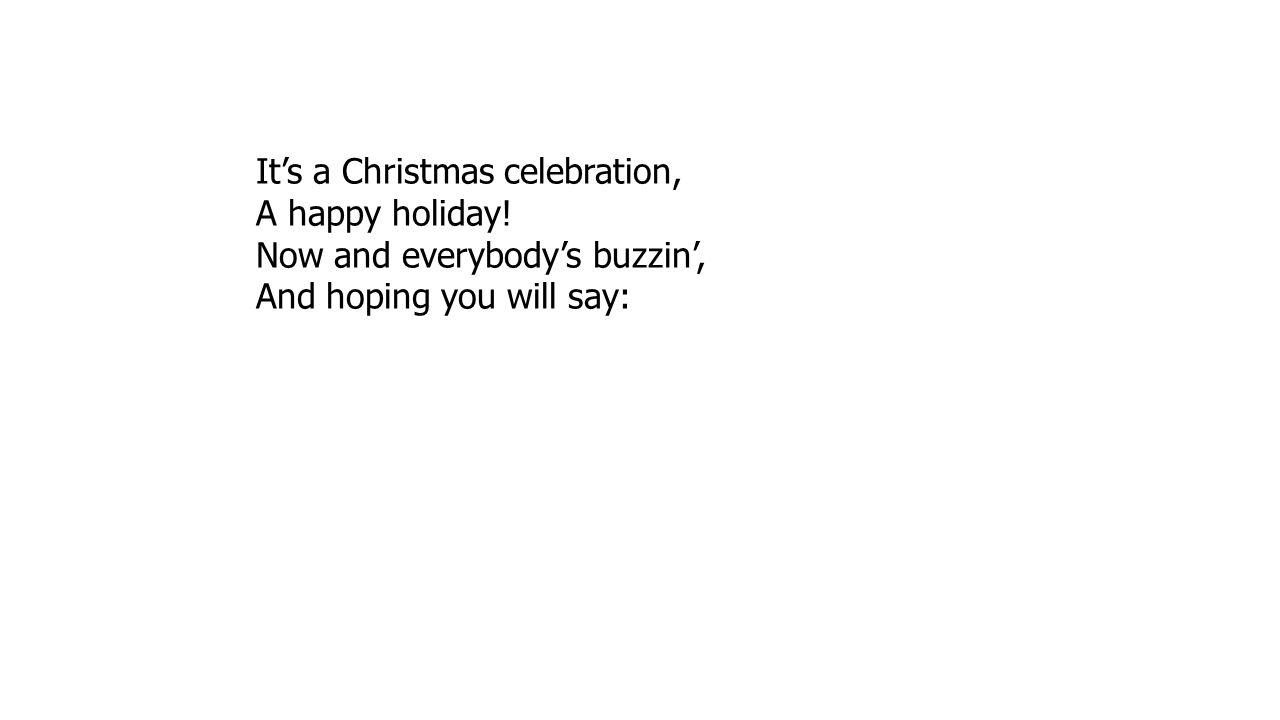 It's a Christmas celebration,