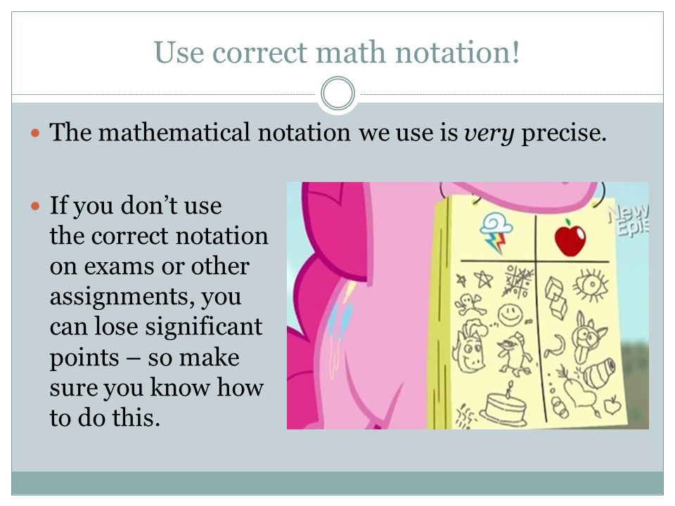 Use correct math notation!