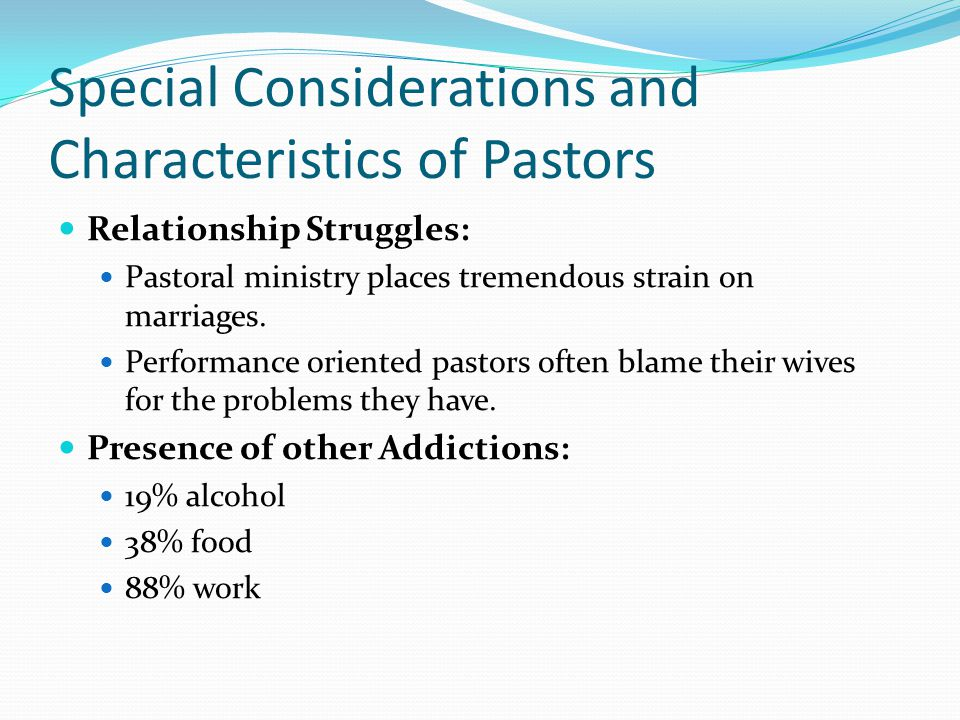 Special Considerations and Characteristics of Pastors