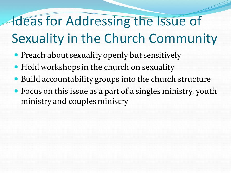 Ideas for Addressing the Issue of Sexuality in the Church Community