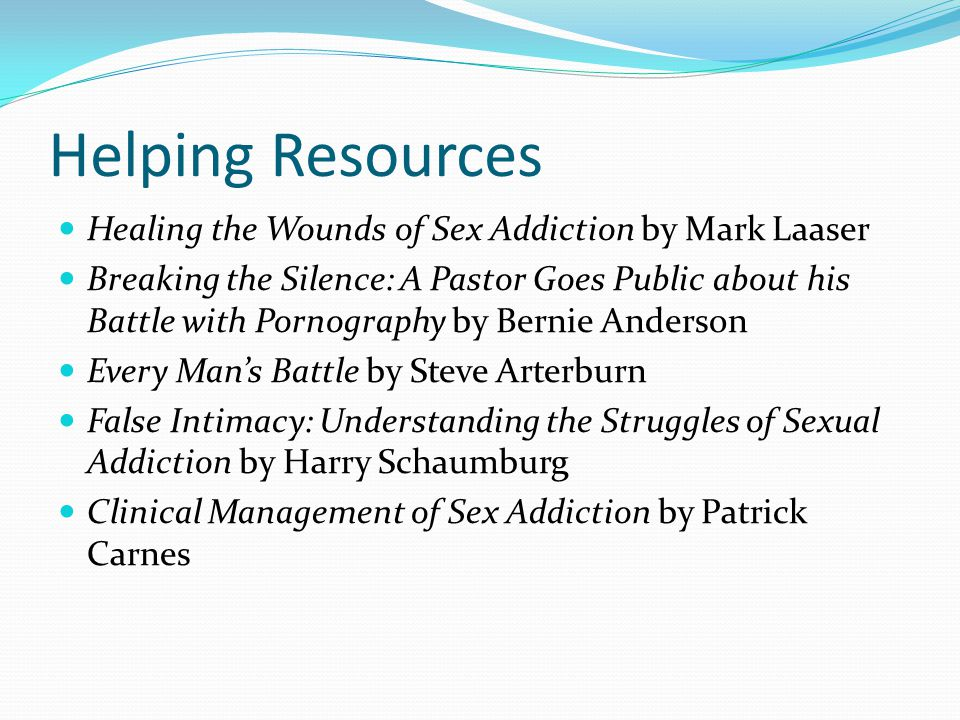 Helping Resources Healing the Wounds of Sex Addiction by Mark Laaser