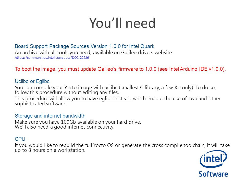 You'll need Board Support Package Sources Version 1.0.0 for Intel Quark. An archive with all tools you need, available on Galileo drivers website.