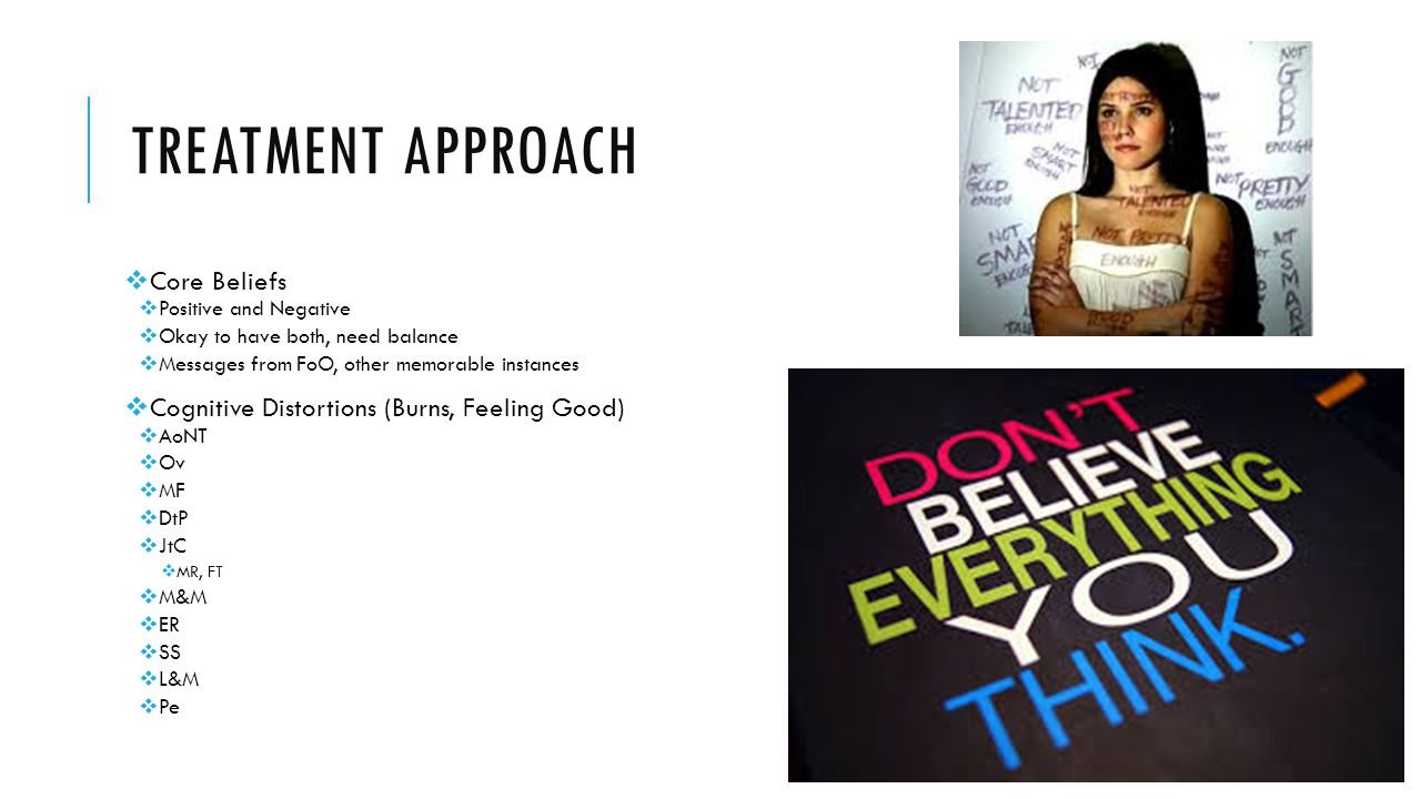 Treatment approach Core Beliefs