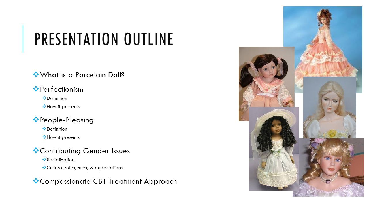 Presentation outline What is a Porcelain Doll Perfectionism