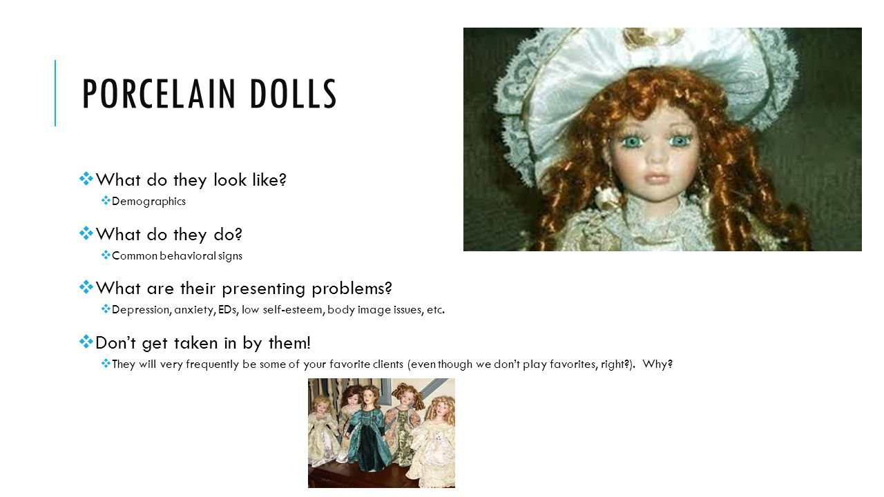 Porcelain dolls What do they look like What do they do