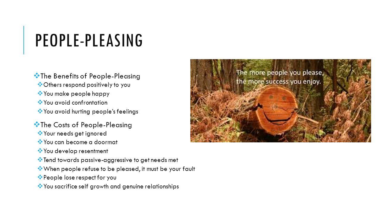 People-pleasing The Benefits of People-Pleasing