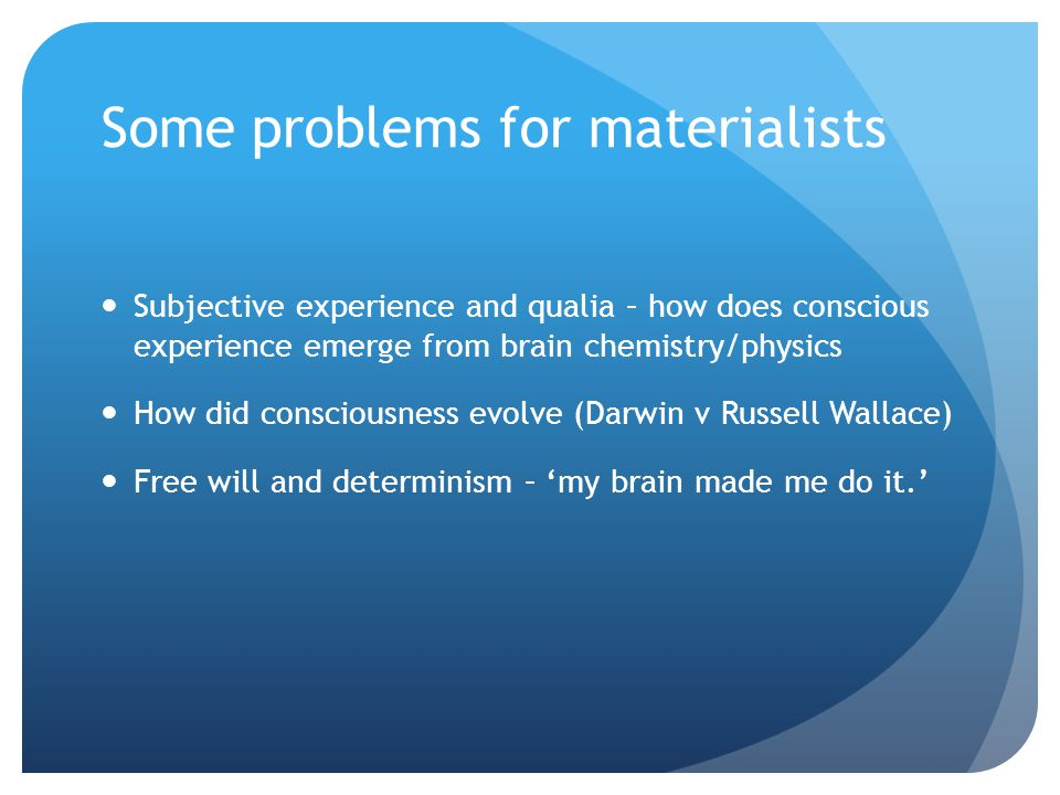 Some problems for materialists