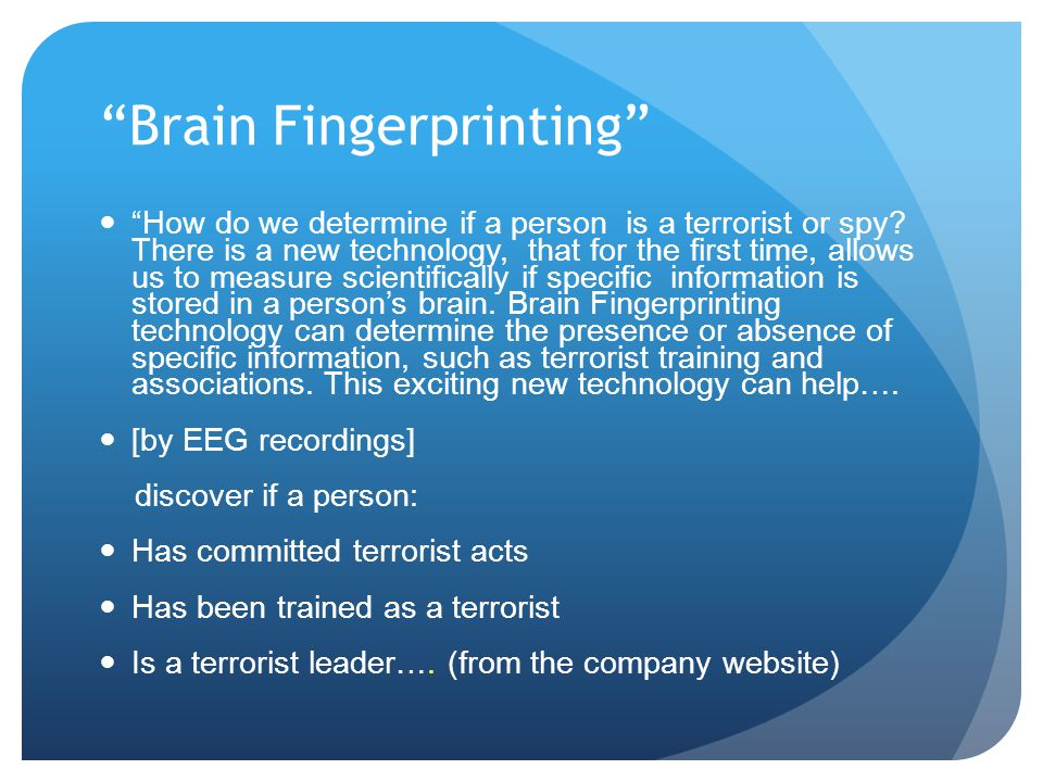 research paper on brain fingerprinting technology Deptece,sitams page 12 brain fingerprinting technology chapter-7 results results of the brain fingerprinting test on terry harrington: for the test on schweer's murder, the determination of brain fingerprinting was information absent, with a statistical confidence of 999.
