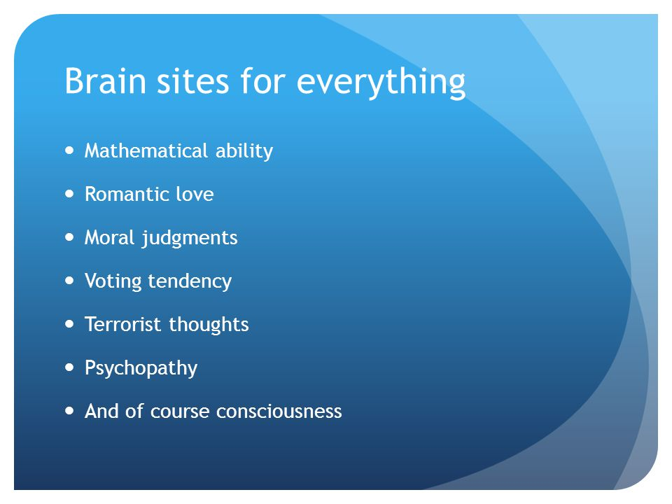 Brain sites for everything