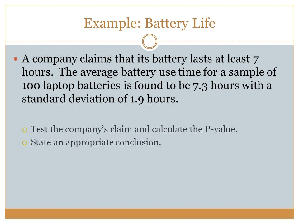 Example: Battery Life