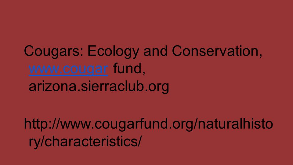 Cougars: Ecology and Conservation, www. cougar fund, arizona