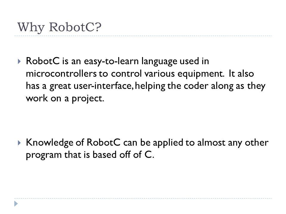 Why RobotC