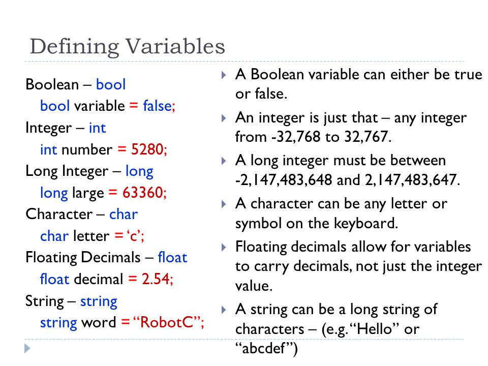 Defining Variables A Boolean variable can either be true or false.