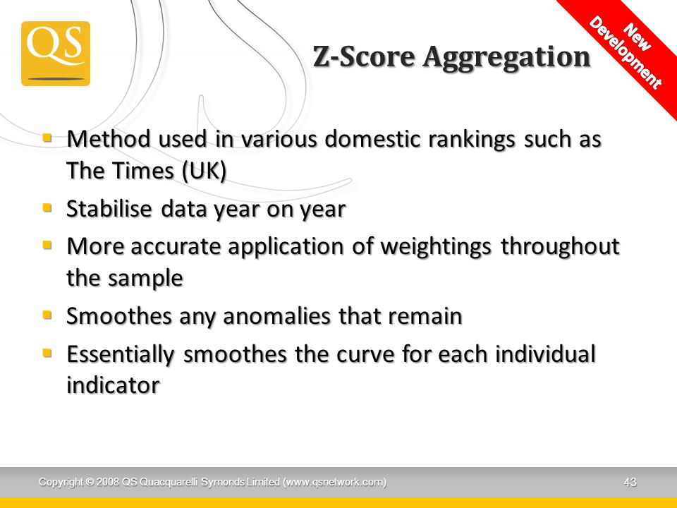 Development New. Z-Score Aggregation. Method used in various domestic rankings such as The Times (UK)