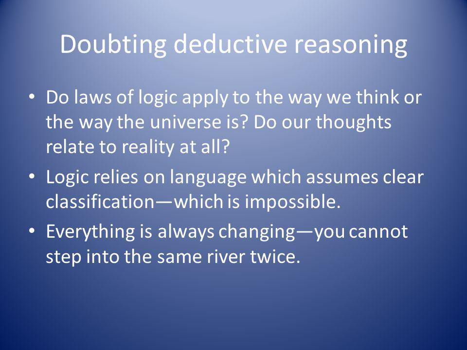 Doubting deductive reasoning