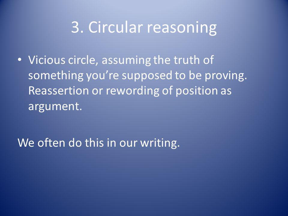 3. Circular reasoning