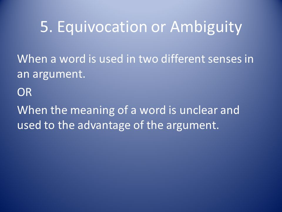 5. Equivocation or Ambiguity