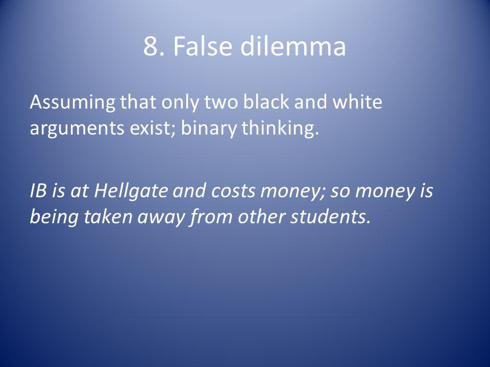 8. False dilemma