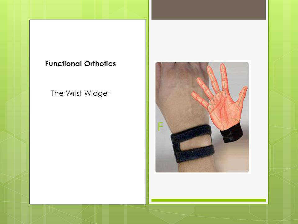 Functional Orthotics The Wrist Widget F