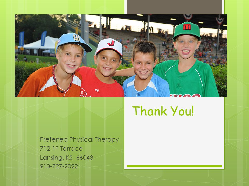 Thank You! Preferred Physical Therapy 712 1st Terrace
