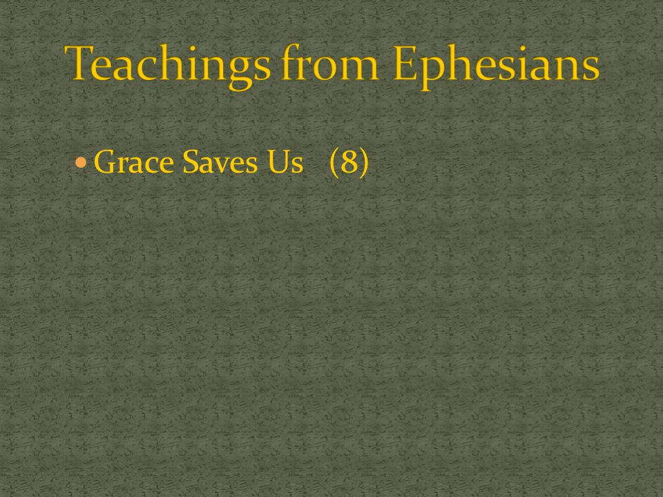 Teachings from Ephesians
