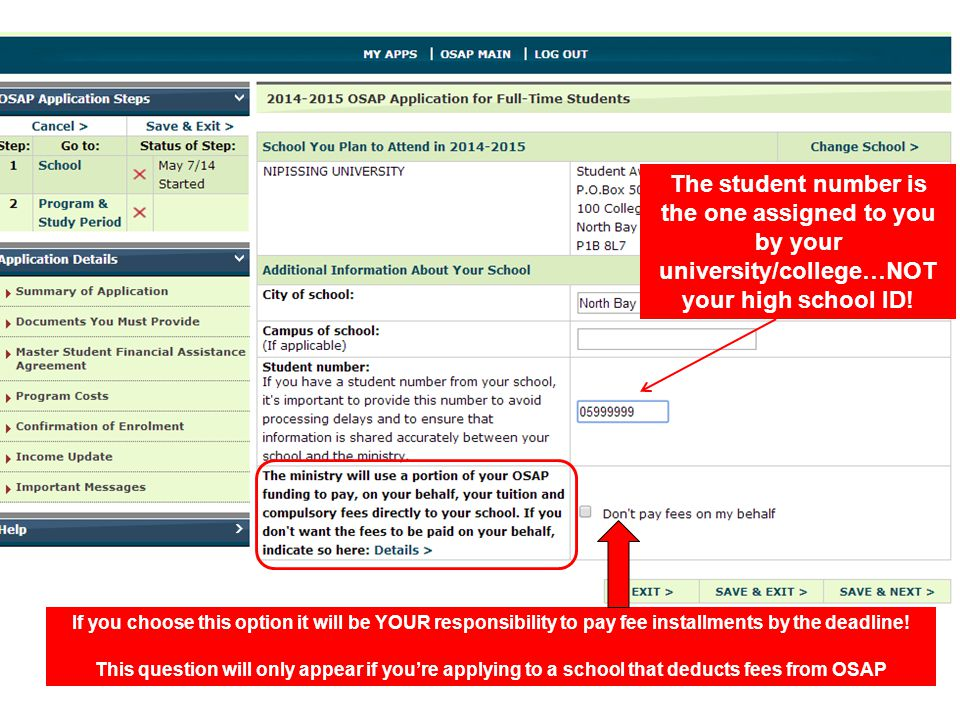 The student number is the one assigned to you by your university/college…NOT your high school ID!