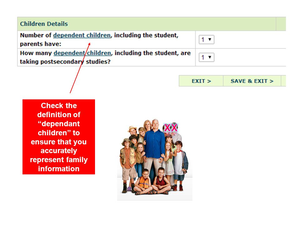 Check the definition of dependant children to ensure that you accurately represent family information