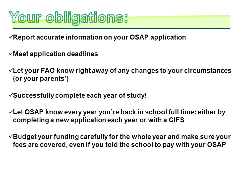 Your obligations: Report accurate information on your OSAP application