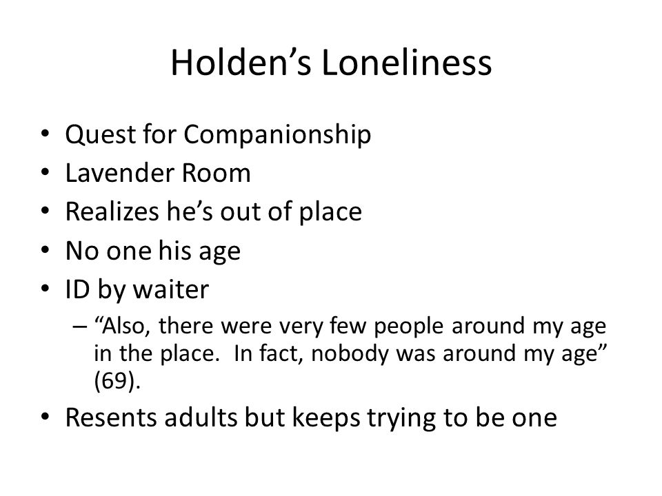 Holden's Loneliness Quest for Companionship Lavender Room