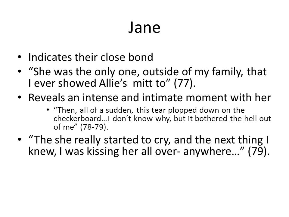 Jane Indicates their close bond
