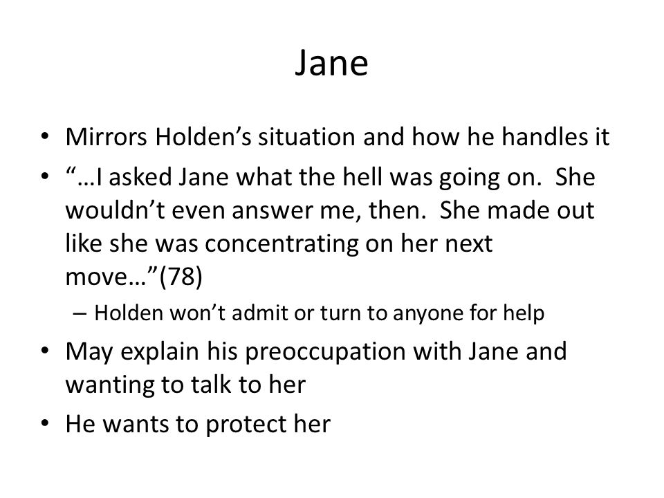 Jane Mirrors Holden's situation and how he handles it