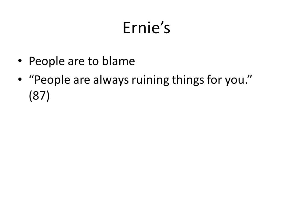 Ernie's People are to blame