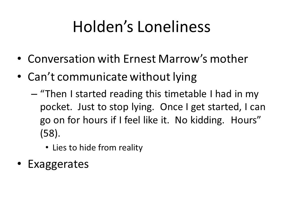 Holden's Loneliness Conversation with Ernest Marrow's mother